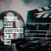 Greatest Movie Soundtracks of All Time by Chick Flick Soundtracks