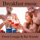 Breakfast Music: Finest Lounge & Bar Sounds by ALLTID