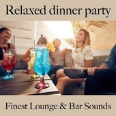 Relaxed Dinner Party: Finest Lounge & Bar Sounds by ALLTID