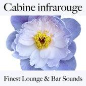 Cabine infrarouge: finest lounge & bar sounds by ALLTID
