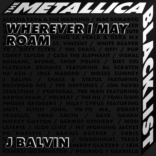 Wherever I May Roam by J Balvin