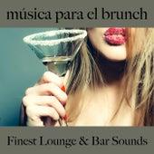 Música para el Brunch: Finest Lounge & Bar Sounds by ALLTID