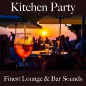 Kitchen party: finest lounge & bar sounds by ALLTID
