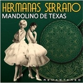 Mandolino de Texas (Remastered) by Hermanas Serrano