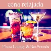 Cena Relajada: Finest Lounge & Bar Sounds by ALLTID