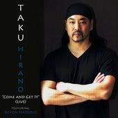 Come and Get It von Taku Hirano