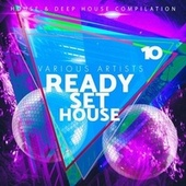Ready-Set-House, Vol. 10 by Various Artists