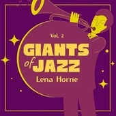Giants of Jazz, Vol. 2 by Lena Horne