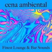 Cena Ambiental: Finest Lounge & Bar Sounds by ALLTID