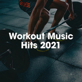 Workout Music Hits 2021 by Various Artists