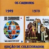 Meu Amor Por Você / Só Samba de Os Carbonos
