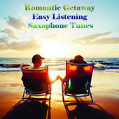 Romantic Getaway Easy Listening Saxophone Tunes by Saxtribution
