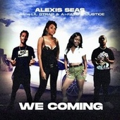 We Coming by Alexis Seas