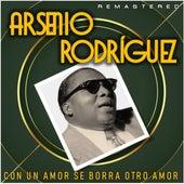 Con un amor se borra otro amor (Remastered) de Arsenio Rodriguez