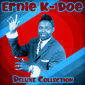 Deluxe Collection (Remastered) by Ernie K-Doe