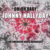 Oh, Oh Baby (Live) van Johnny Hallyday