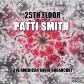 25th Floor (Live) de Patti Smith