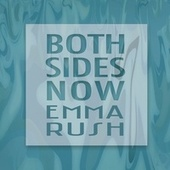 Both Sides Now by Emma Rush