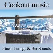 Cookout music: finest lounge & bar sounds by ALLTID