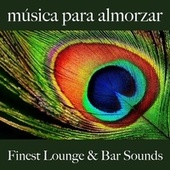 Música para Almorzar: Finest Lounge & Bar Sounds by ALLTID
