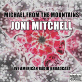 Michael from the Mountains (Live) de Joni Mitchell