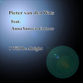 I Will Be Alright by Pieter van den Wats