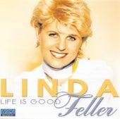 Life Is Good von Linda Feller