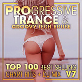 Progressive Trance & Groovy Tech-House Top 100 Best Selling Chart Hits + DJ Mix V7 by Dr. Spook