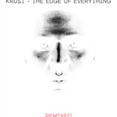 The Edge Of Everything - Remixed by Krust