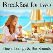 Breakfast for Two: Finest Lounge & Bar Sounds by ALLTID