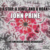 A Star, A Jewel And A Hoax (Live) by John Prine