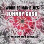 Worried Man Blues (Live) fra Johnny Cash
