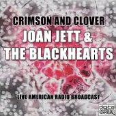 Crimson And Clover (Live) van Joan Jett & The Blackhearts