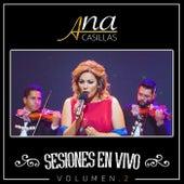 Sesiones En Vivo Vol. 2 de Ana Casillas