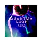 Quantum Loop by Kenny Clarke