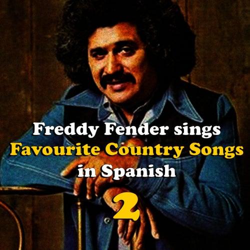 Freddy Fender Sings Country Favourites in Spanish Vol. 2 by Freddy Fender