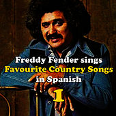 Freddy Fender Sings Country Favourites in Spanish Vol. 1 by Freddy Fender