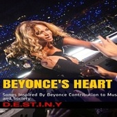 Beyonce's Heart: Songs Inspired by Beyonce Contribution to Music and Society von Destiny