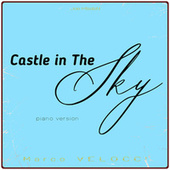 Castle in the Sky (Music Inspired by the Film) (Piano Version) von Marco Velocci