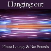 Hanging Out: Finest Lounge & Bar Sounds by ALLTID