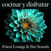 Cocinar y Disfrutar: Finest Lounge & Bar Sounds by ALLTID