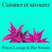 Cuisiner et savourer: finest lounge & bar sounds by ALLTID