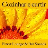 Cozinhar e Curtir: Finest Lounge & Bar Sounds by ALLTID