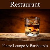 Restaurant: Finest Lounge & Bar Sounds by ALLTID