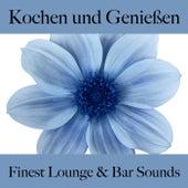 Kochen Und Genießen: Finest Lounge & Bar Sounds by ALLTID