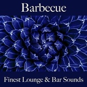 Barbecue: Finest Lounge & Bar Sounds by ALLTID