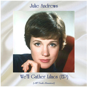 We'll Gather Lilacs (EP) (All Tracks Remastered) by Julie Andrews