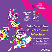 Luke Carver Goss: Pure Gold: A 4x4 Relay Race von Black Dyke Band and Manchester Chorale Ian McMillan