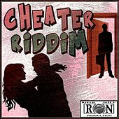 Cheater Riddim by Various Artists