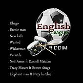English League Riddim von Various Artists